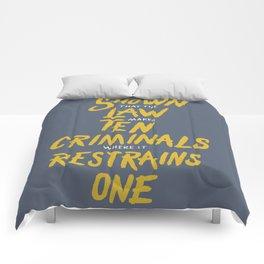 The Law Makes Ten Criminals Comforters