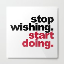 Start Doing Motivational Quote Metal Print