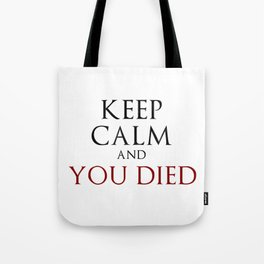 Keep Calm And You Died Tote Bag
