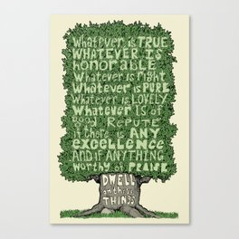Dwell on These Things Canvas Print