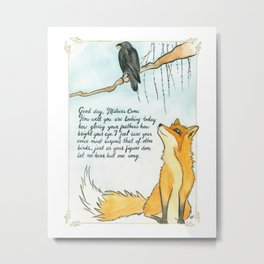 The Fox and the Crow Metal Print