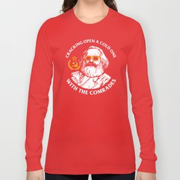 Crack Open A Cold One With The Comrades Long Sleeve T-shirt
