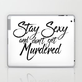 Stay Sexy Murderinos Laptop & iPad Skin