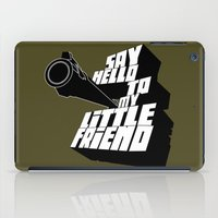 scarface iPad Cases featuring Say Hello To my little friend by One Man Army