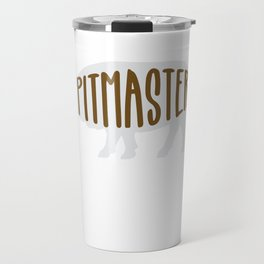 Pitmaster BBQ Barbecue food grill Put my meat in your mouth and swallow design pitmaster Travel Mug