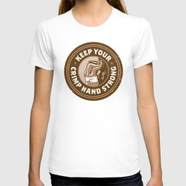 Keep Your Crimp Hand Strong T-shirt