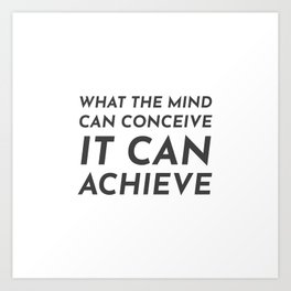 What the mind can conceive it can achieve Art Print