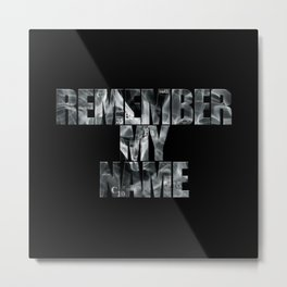Remember Metal Print