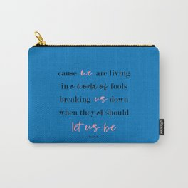 Let Us Be Carry-All Pouch