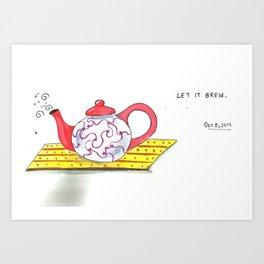 let it brew Art Print