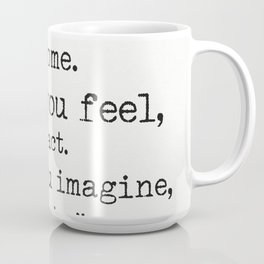"""""""What you think, you become.What you feel, you attract.What you imagine, you create."""" Coffee Mug"""