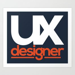 UX Designer Art Print