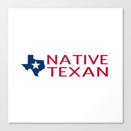 Native Texan with Texas Shape and Star Canvas Print