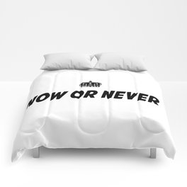 Now or Never Comforters