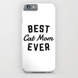 Best Cat Mom Ever iPhone Case