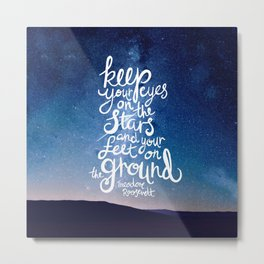 Eyes on the stars quote white lettering Metal Print