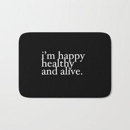 happy healthy and alive Bath Mat