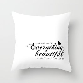 Eccle 3:11 He has made everything beautiful in its time.Christian Bible Verse Throw Pillow