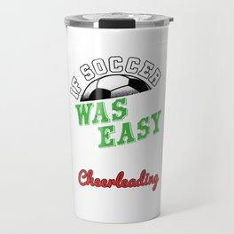 Cheerleading Soccer Goals Footballer Football Players Team Sports Goalie Balls Gift Travel Mug