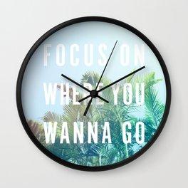 Focus On Where You Wanna Go Wall Clock