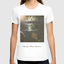 Leave this town T-shirt