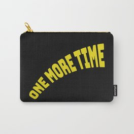 On more time Carry-All Pouch
