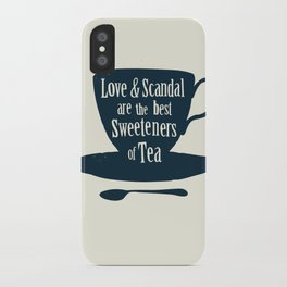 Love & Scandal are the Best Sweeteners of Tea iPhone Case