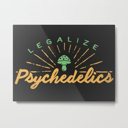 Legalize Psychedelics Metal Print