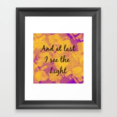 And at Last I see the Light Framed Art Print