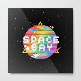 Space Gay Metal Print