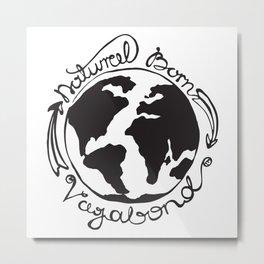 Natural Born Vagabond Metal Print