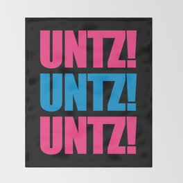 Untz Rave Quote Throw Blanket