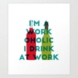 I'm A Workoholic Art Print