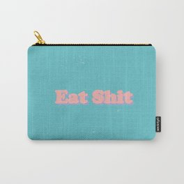 EAT SH*T Carry-All Pouch