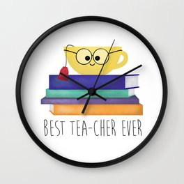 Best TEAcher Ever Wall Clock