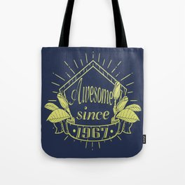 Awesome since 1967 Tote Bag