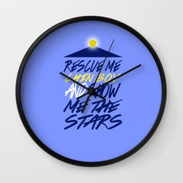 Rescue Me Chin Boy, and Show Me the Stars. Wall Clock