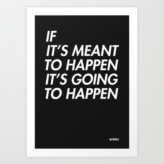 Mean to happen /2/ Art Print