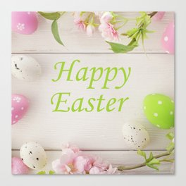 Happy Easter Farmhouse Style Eggs and Whitewashed Boards with Flowers Canvas Print