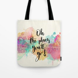 Oh the places you will go Quote Tote Bag