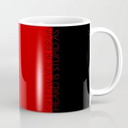 follow your brain Coffee Mug