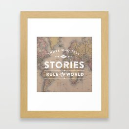 Those who tell the Stories, Rule the World. Framed Art Print