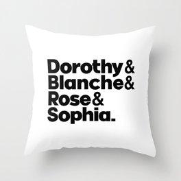 The golden girls, Dorothy Blanche, Rose Sophia, Dorothy Zbornak, Stay golden Throw Pillow