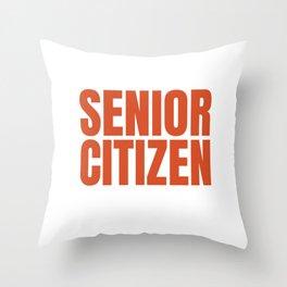 Senior Citizen T-Shirt Gift Don t forget Throw Pillow