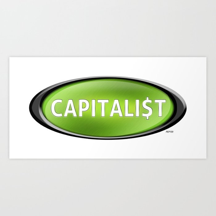 Capitalist Art Print