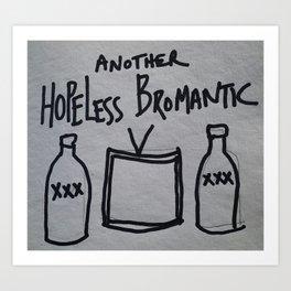 Hopeless Bromantic Art Print