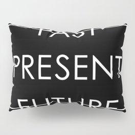 Past Present Future Pillow Sham