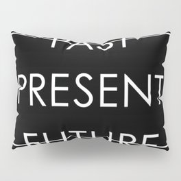 Past Present Future Pillow Sham