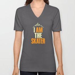 Sarcastic Ironic I Am The Skater Unisex Shirt Unisex V-Neck