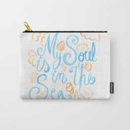 My Soul Is In The Sea - Pearly Carry-All Pouch